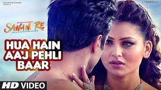 Download HUA HAIN AAJ PEHLI BAAR | SANAM RE | Pulkit Samrat, Urvashi Rautela, Divya Khosla Kumar| T-Series Video