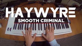 Download Haywyre - Smooth Criminal Video