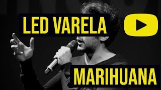 Download LED VARELA - STAND UP COMEDY - MARIHUANA Video