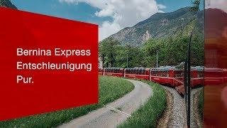 Download Bernina Express - Entschleunigung Pur. Video