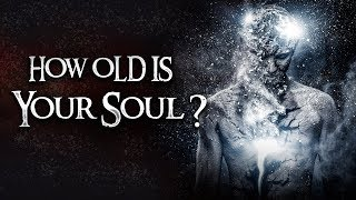 Download How Old Is Your Soul? Video