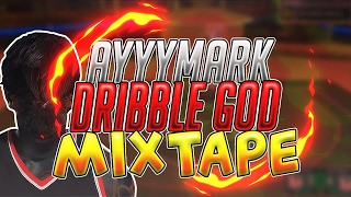 Download ayyyMark Dribble God Mixtape #1 - NBA 2k17 Video