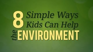 Download 8 Ways Kids Can Help the Environment- NETL Earth Day Video