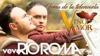 Download Río Roma - Vino el Amor (Cover Audio) Video