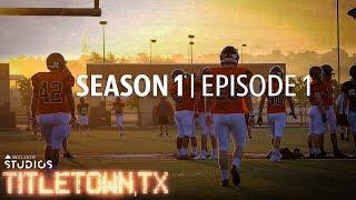 Download Titletown, TX, Episode 1: The Aledo Way Video