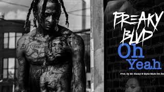 Download Freaky Blvd - Oh Yeah (Offical Audio) Prod. By Mr. Hanky & Myke Made Det Beat Video