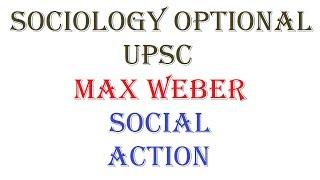 Download 1.4.3.1 | Social Action | Max Weber | Sociology optional | UPSC | Paper - 1 | Unit - 4 Video