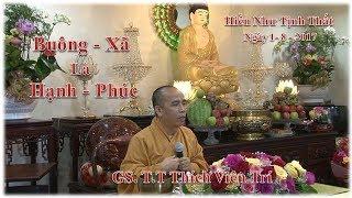Download Buông Xã là Hạnh Phúc - GS.T.T Thích Viên Trí tại Hiền Như Tịnh Thất ngày 1- 8 -2017 Video
