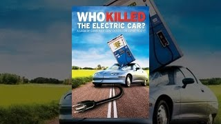 Download Who Killed The Electric Car? Video