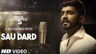 Download Sau Dard Song | T-Series Acoustics | Mohammed Irfan | Hindi Love Song Video