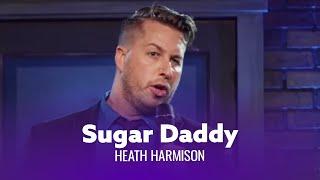 Download Be A Sugar Daddy. Heath Harmison - Full Special Video