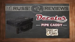 Download Decatur Pipe Caddy - PipesandCigars Video