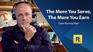 Download The More You Serve, The More You Earn - Dave Ramsey Rant Video