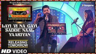 Download Layi Vi Na Gayi/Sadde Naal Yaariyan: 1 Day To Go |T-Series Mixtape Punjabi Jashan Singh Shipra Goyal Video