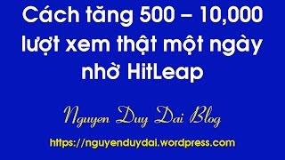 Download Cách tăng 500 - 10,000 lượt xem thật một ngày nhờ HitLeap Video