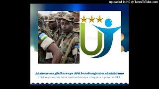 Download Abahoze mu gisirikare cya APR barakangurira abakikirimo kwitandukanya n'ingoma ngome ya FPR. Video