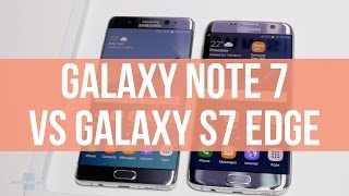 Download Galaxy Note 7 vs Galaxy S7 edge Video
