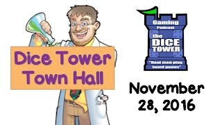 Download Dice Tower Town Hall Live - November 28, 2016 Video