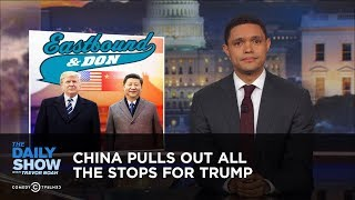 Download China Pulls Out All the Stops for Trump: The Daily Show Video