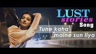 Download Lust Stories song | Tune Kaha Maine sun liya | Lust stories| Netflix |Radhika Apte Akash Thosar Video