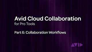 Download Avid Cloud Collaboration for Pro Tools Video 6: Collaboration Workflows Video