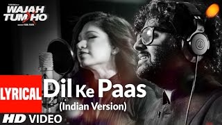Download Dil Ke Paas (Indian Version) Lyrical Video Song | Arijit Singh & Tulsi Kumar | T-Series Video