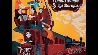 Download Daniel Muñoz y Los Marujos - Tirando Pata (FULL ALBUM) Video