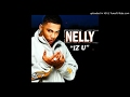 Download Nelly - IZ U Video