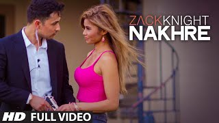 Download Exclusive: 'Nakhre' FULL VIDEO Song | Zack Knight | T-Series Video