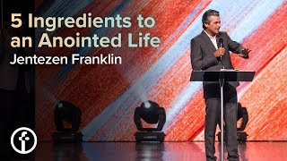 Download 5 Ingredients to an Anointed Life | Pastor Jentezen Franklin Video