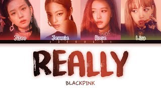 Download BLACKPINK - 'REALLY' LYRICS (Color Coded Eng/Rom/Han) Video