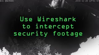 Download Intercept Images from a Security Camera Using Wireshark [Tutorial] Video
