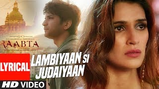 Download Arijit Singh : Lambiyaan Si Judaiyaan Lyrical Video| Raabta | Sushant Rajput, Kriti Sanon | T-Series Video