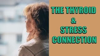 Download The Thyroid & Stress Connection Video