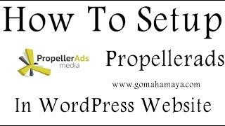 Download How To Setup Propellerads In WordPress Website Video
