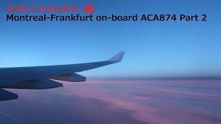Download Flight Report: Montreal-Frankfurt, Air Canada (ACA874) Part 2 Video