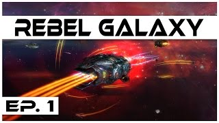 Download Rebel Galaxy - Ep. 1 - Gameplay Introduction! - Let's Play Video