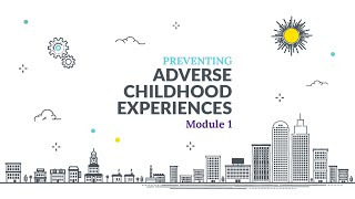 Download Preventing Adverse Childhood Experiences (ACEs) Online Training Module 1 Lesson 3: Video 1 of 2 Video