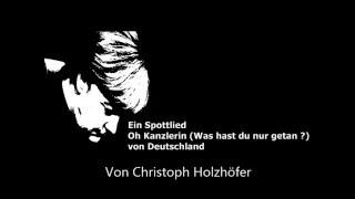 Download Ein Spottlied - Oh Kanzlerin von Deutschland - Was hast du nur getan? Video
