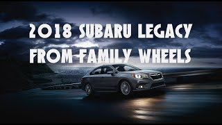 Download 2018 Subaru Legacy review from Family Wheels Video