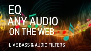 Download How to Enable Equalization for any Audio on the Web Video