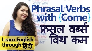 Download Phrasal verbs with 'Come' – (फ्रसल वर्ब्स विथ 'कम') - Learn English through Hindi Video