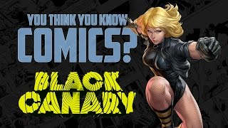 Download Black Canary - You Think You Know Comics? Video