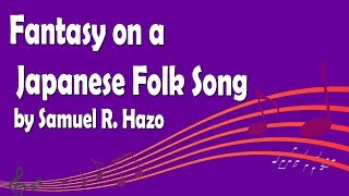 Download Fantasy on a Japanese Folk Song by Samuel R. Hazo Video