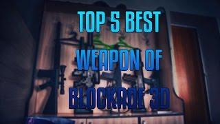 Download TOP 5 BEST WEAPON OF BLOCKADE 3D 🔫 Video