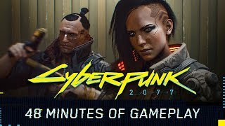 Download Cyberpunk 2077 Gameplay Reveal — 48-minute walkthrough Video