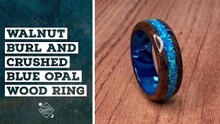 Download Creating a Walnut Burl and Crushed Blue Opal Wood Ring Video