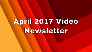 Download April 2017 Video Newsletter Video