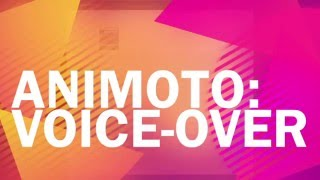 Download Animoto: Voice-Over Tutorial Video