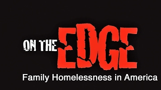 Download on the edge: Family Homelessness in America Video